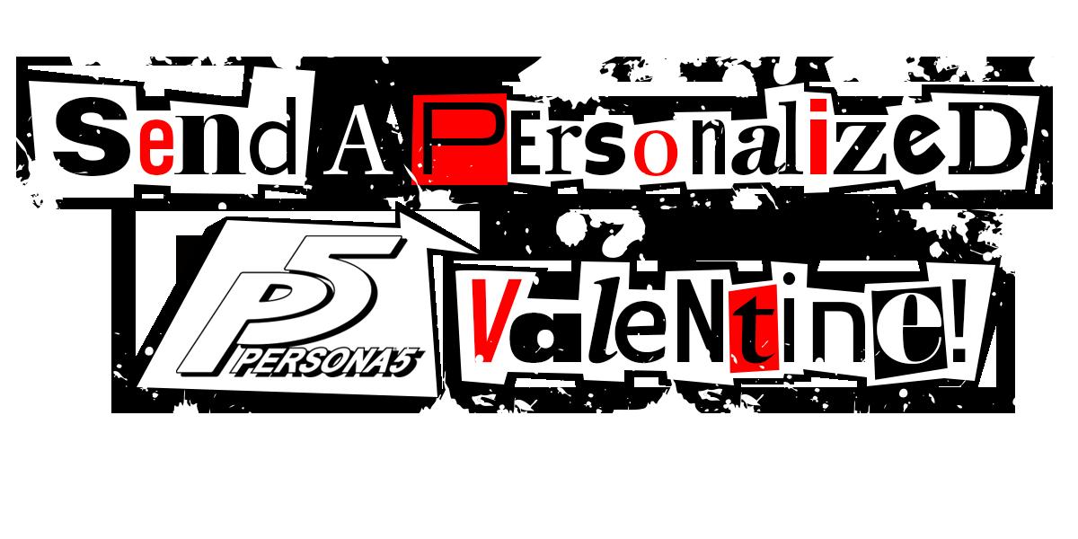 Send a Personalized Persona® 5 Valentine